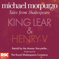 King Lear and Henry V - Michael Morpurgo