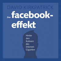 Der Facebook-Effekt - David Kirkpatrick