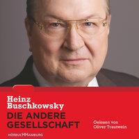 Die andere Gesellschaft - Heinz Buschkowsky