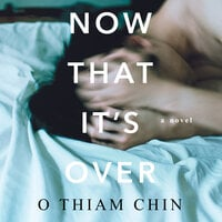 Now That It's Over - O Thiam Chin
