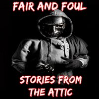 Fair and Foul: A Short Horror Story - Stories From The Attic