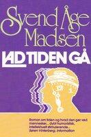 Lad tiden gå - Svend Åge Madsen