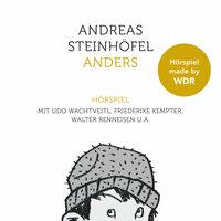 Anders - Das Hörspiel - Andreas Steinhöfel