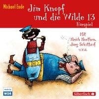 Jim Knopf und die Wilde 13 - Das WDR-Hörspiel - Michael Ende