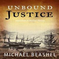 Unbound Justice - Michael Beashel
