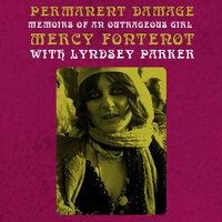 Permanent Damage: Memoirs of an Outrageous Girl - Mercy Fontenot