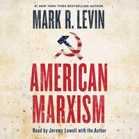 American Marxism - Mark R. Levin