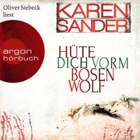 Hüte dich vorm bösen Wolf - Stadler & Montario ermitteln, Band 5 - Karen Sander