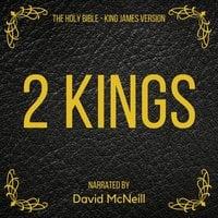 The Holy Bible - 2 Kings - King James