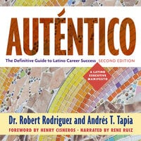 Auténtico, Second Edition The Definitive Guide to Latino Career Success - Robert Rodriguez, Andrés T. Tapia