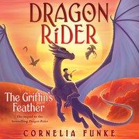 Dragon Rider – The Griffin's Feather - Cornelia Funke