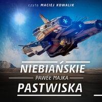 Niebiańskie pastwiska - Paweł Majka
