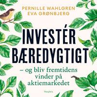 Invester bæredygtigt: - og bliv fremtidens vinder på aktiemarkedet