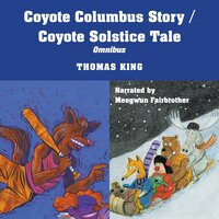 Coyote Columbus Story / Coyote Solstice - Thomas King
