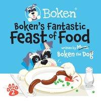 Boken´s Fantastic Feast Of Food! - Boken The Dog
