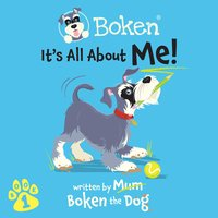 Boken The Dog - It´s All About Me! - Boken The Dog