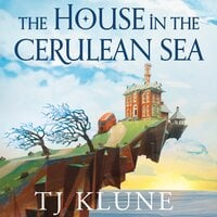 The House in the Cerulean Sea - TJ Klune