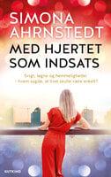 Med hjertet som indsats - Simona Ahrnstedt
