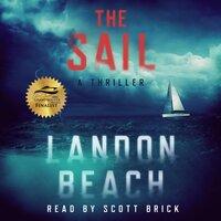 The Sail A Thriller - Landon Beach