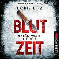 Blutzeit - Das Böse wartet auf dich! - Doris Litz