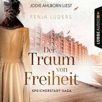 Der Traum von Freiheit - Speicherstadt-Saga, Teil 3 - Fenja Lüders