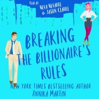 Breaking the Billionaire's Rules: A laugh-out-loud romantic comedy - Annika Martin
