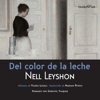 Del color de la leche (The Color of Milk) - Nell Leyshon