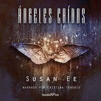 Ángeles Caídos (Angels Fall) - Susan Ee