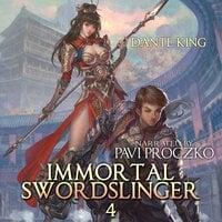 Immortal Swordslinger Book 4 - Dante King