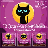 Eli Carter and the Ghost Hackers : Books 1-3 Series Boxed Set