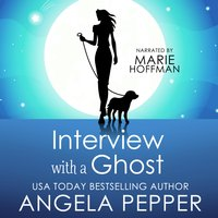 Interview with a Ghost - Angela Pepper