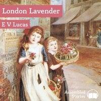 London Lavender - E. V. Lucas
