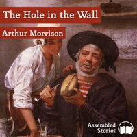 The Hole in the Wall - Arthur Morrison
