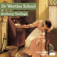 Dr Wortles School - Anthony Trollope