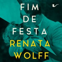 Fim de festa - Renata Wolff