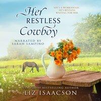 Her Restless Cowboy: A Buttars Brothers Novel - Liz Isaacson