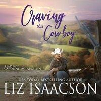 Craving the Cowboy: Christian Contemporary Romance - Liz Isaacson