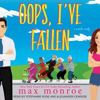Oops, I've Fallen - Max Monroe