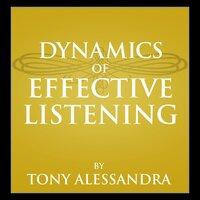 Dynamics of Effective Listening - Dr. Tony Alessandra