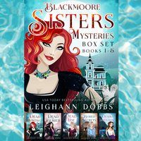 Blackmoore Sisters Cozy Mysteries Box-Set Books 1-5 - Leighann Dobbs