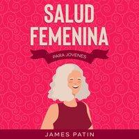 Salud Femenina - James Patin