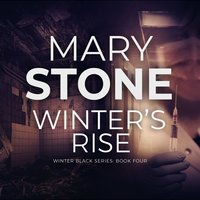 Winter's Rise: Winter Black Series: Book Four - Mary Stone