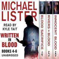Written In Blood Volume 2: Blood Sacrifice, Rivers to Blood, Innocent Blood: a John Jordan Mystery - Michael Lister