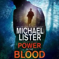 Power in the Blood: a John Jordan Mystery - Michael Lister