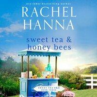 Sweet Tea & Honey Bees - Rachel Hanna