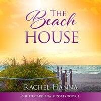 The Beach House - Rachel Hanna