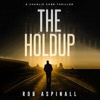 The Holdup - Rob Aspinall