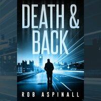 Death & Back - Rob Aspinall