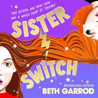 Sister Switch - Beth Garrod