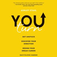 You Turn: Get Unstuck, Discover Your Direction, Design Your Dream Career - Ashley Stahl